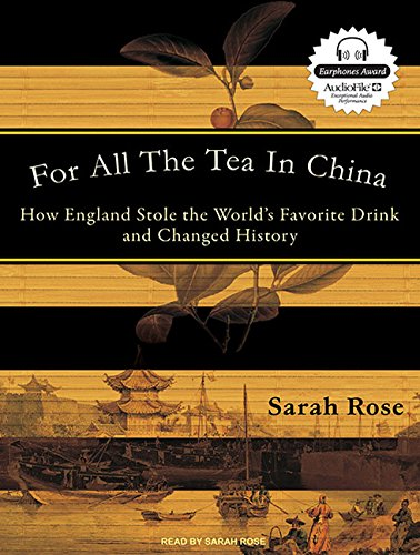For All the Tea in China: How England Stole the World's Favorite Drink and Changed History by Tantor Audio
