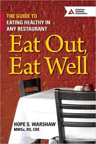 Eat Out Eat Well The Guide To Eating Healthy In Any