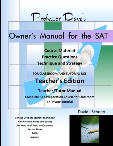 Professor Dave's Owner's Manual for the SAT: Teacher's Edition