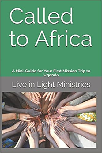 Called to Africa: A Mini-Guide for Your First Mission Trip