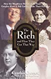 The Rich and How They Got That Way: How the Wealthiest People of All Time--from Genghis Khan to Bill Gates--Made Their Fortunes