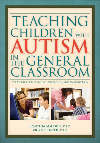 th Autism in the General Classroom: Strategies for Effective Inclusion and Instruction ()