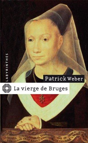 La Vierge de Bruges Poche – 17 mars 2010 Patrick Weber Le Masque 2702434894 TL2702434894