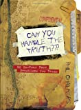 Can You Handle the Truth?, Phil Chalmers, 1593104898