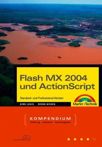 Flash MX 2004 und ActionScript - Kompendium: inklusive Version Professional - komplett in Farbe (Kompendium / Handbuch) Gebundenes Buch – 1. Mai 2004 Dirk Louis Svend Nissen Markt+Technik Verlag 3827266726