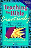 Teaching the Bible Creatively, Bill McNabb and Steve Mabry, 0310529212