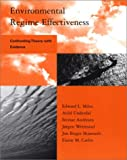 img - for Environmental Regime Effectiveness: Confronting Theory with Evidence (Global Environmental Accord: Strategies for Sustainability and Institutional Innovation) book / textbook / text book