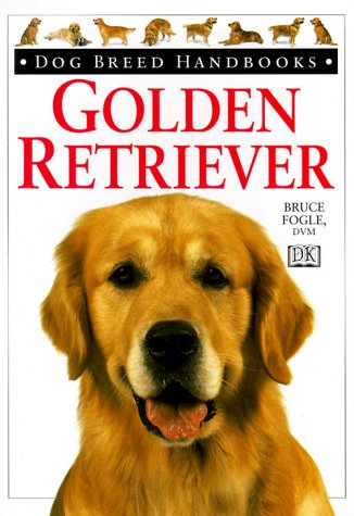Dog Breed Handbooks: Golden Retriever