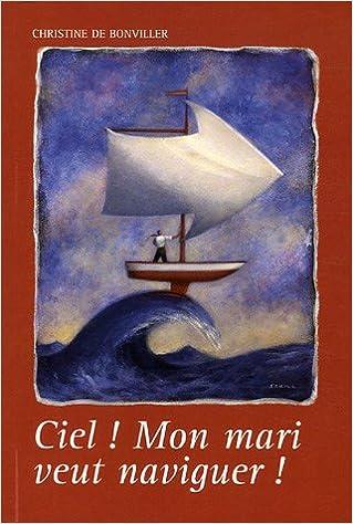 Lire CIEL MON MARI VEUT NAVIGUER pdf, epub ebook