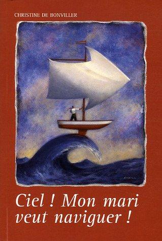 Download CIEL MON MARI VEUT NAVIGUER PDF