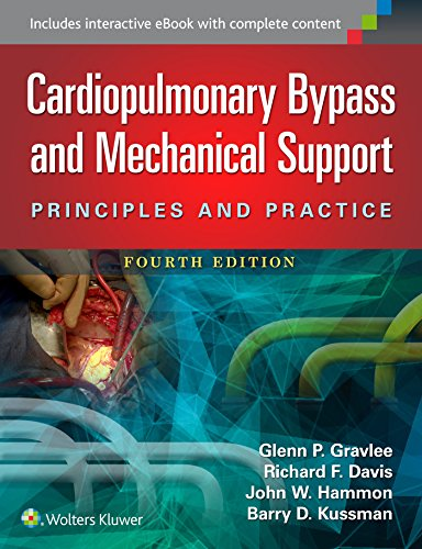 - Cardiopulmonary Bypass and Mechanical Support: Principles and Practice
