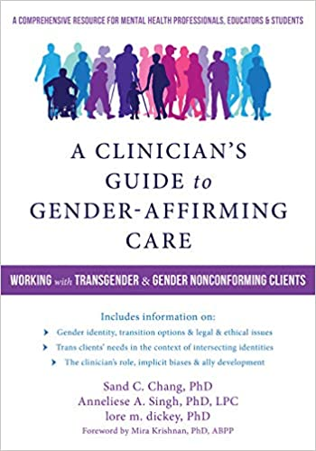 Guide Transition And Mental Health Needs >> Amazon Com A Clinician S Guide To Gender Affirming Care Working