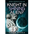 Knight in Shining Alien?: Athrian Warriors Book One