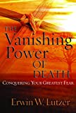 The Vanishing Power of Death, Erwin W. Lutzer, 0802409458