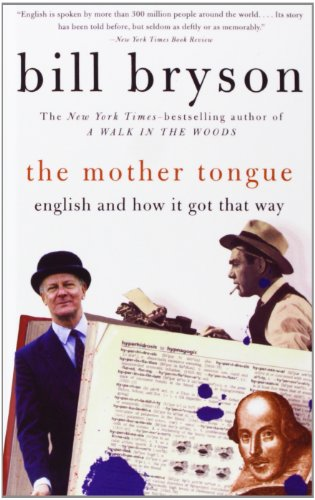 The Mother Tongue: English & How It Got That Way