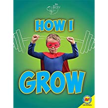 How I Grow (My Body)