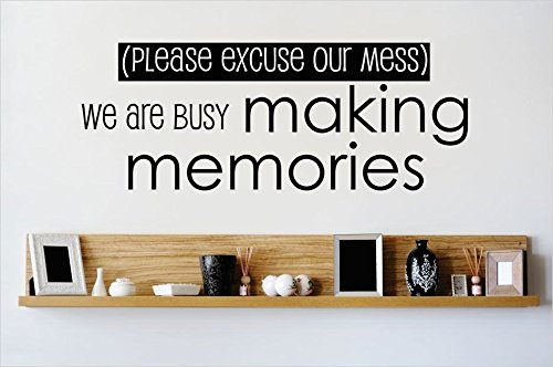 Wall Stickers Art DIY Removable Mural Room Decor Mural Vinyl (Please Excuse Our Mess) We are Busy Making Memories