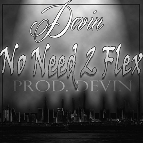 No Need Mp3 By Karan Aluja: Amazon.com: No Need 2 Flex: Devin: MP3 Downloads