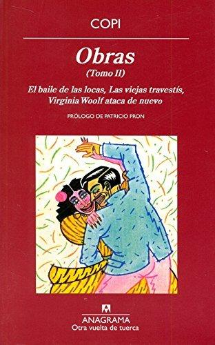 Obras II : El baile de las locas ; Las viejas travestís ; Virginia Woolf ataca de nuevo by Copi - Mall Viejas
