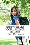 Fourth Grade Social Science Quizzes, Terri Raymond, 1499191871