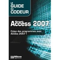 Microsoft Access 2007 : Créez des programmes avec Access 2007