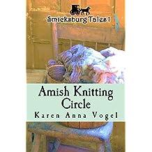 Amish Knitting Circle: Smicksburg Tales 1