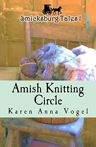 Amish Knitting Circle: Smicksburg Tales 1 by [Vogel, Karen Anna]
