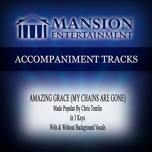 Amazing Grace (My Chains Are Gone) [Medium Key C Without Background Vocals] (Background Amazing Music Grace)