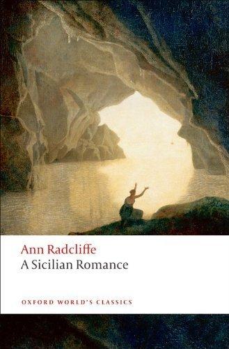 By Ann Radcliffe - A Sicilian Romance (Oxford World's Classics) (New Ed. /) (11/15/08) PDF