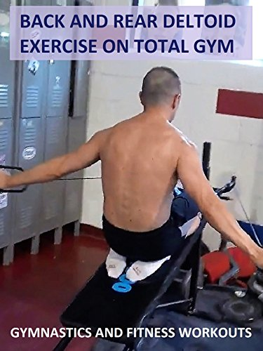 Back and Rear Deltoid Exercise on Total Gym - Gymnastics and Fitness Workouts