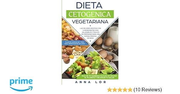 Amazon.com: Dieta Cetogenica Vegetariana: Las mejores Recetas con 5 Ingredientes Mas Saludables y Fáciles de Preparar para una Rápida Pérdida de peso.