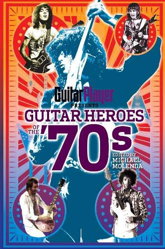 Guitar Player Presents - Guitar Player Presents Guitar Heroes of the '70s