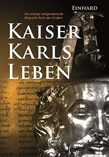 kaiser-karls-leben-die-einzige-zeitgenssische-biografie-karls-des-grossen