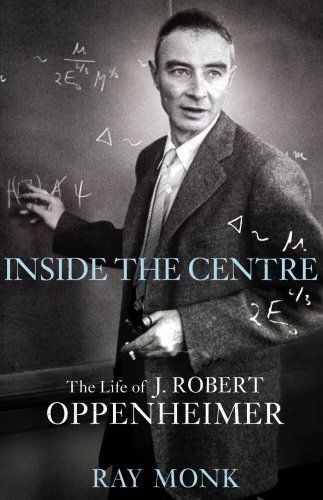 Download Inside The Centre: The Life of J. Robert Oppenheimer pdf
