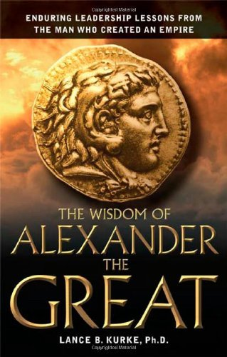 Maya ochoa the wisdom of alexander the great enduring leadership lessons from the man who created an empire download fandeluxe Gallery