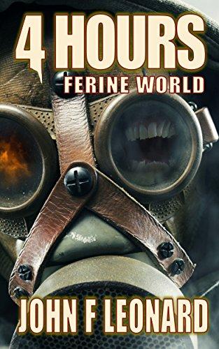 Book: 4 Hours - An Apocalyptic Horror Novella (Ferine Apocalypse) by John F Leonard