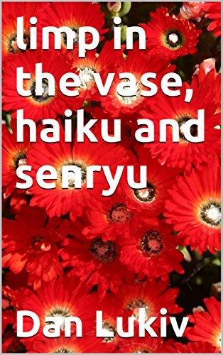 limp in the vase, haiku and senryu (Camellia Vase)