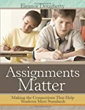 Assignments Matter: Making the Connections That
