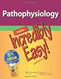 img - for Pathophysiology Made Incredibly Easy! (Incredibly Easy! Series ) 5th (fifth) Edition by Lippincott published by Lippincott Williams & Wilkins (2012) book / textbook / text book