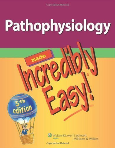 Pathophysiology Made Incredibly Easy! (Incredibly Easy! Series®) 5th (fifth) Edition by Lippincott published by Lippincott Williams & Wilkins (2012)