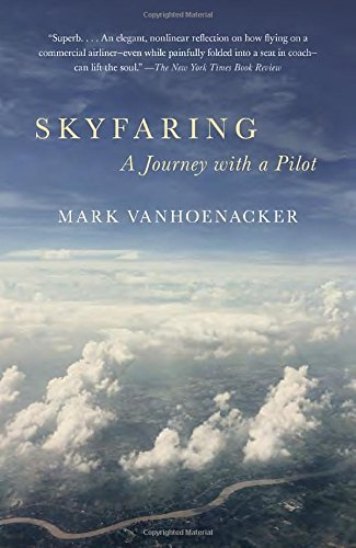 Skyfaring: A Journey with a Pilot (Vintage Departures) cover