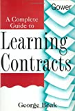 img - for A Complete Guide to Learning Contracts by Boak George (1998-01-01) Hardcover book / textbook / text book