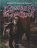 Zombies in America (America's Supernatural Secrets)