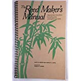 The Reed Maker's Manual: Step-By-Step Instructions for Making Oboe and English Horn Reeds by David B. Weber (1990-12-03)