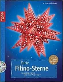 Zarte Filino-Sterne Filigrane Sterne und mehr aus Papier