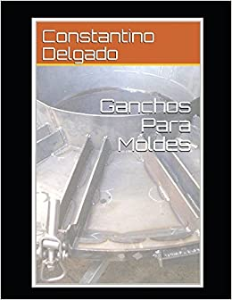 Ganchos Para Moldes (Spanish Edition) (Spanish) Paperback – April 15, 2018