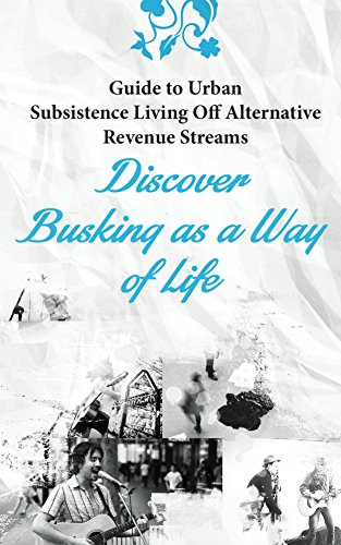 how to earn money without a job - Urban Subsistence Living Off the Land Busking and Hustling (how to make money on the side): how to earn money without ... (how to make money on the side) Book 1)