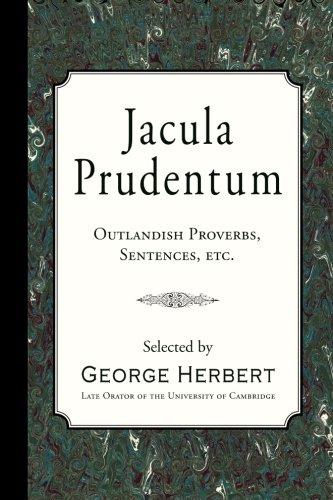 Jacula Prudentum: Outlandish Proverbs, Sentences, etc.