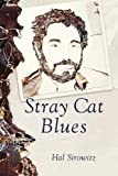 Stray Cat Blues, Sirowitz, Hal, 1935218298