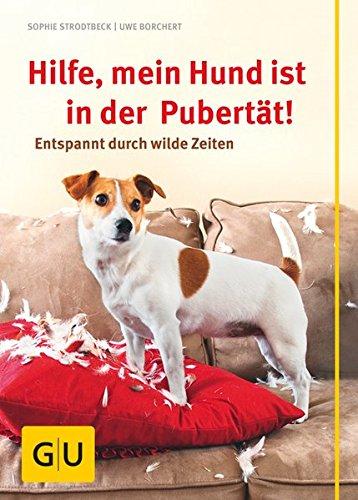 Hilfe, mein Hund ist in der Pubertät!: Entspannt durch wilde Zeiten (GU Tier - Spezial)